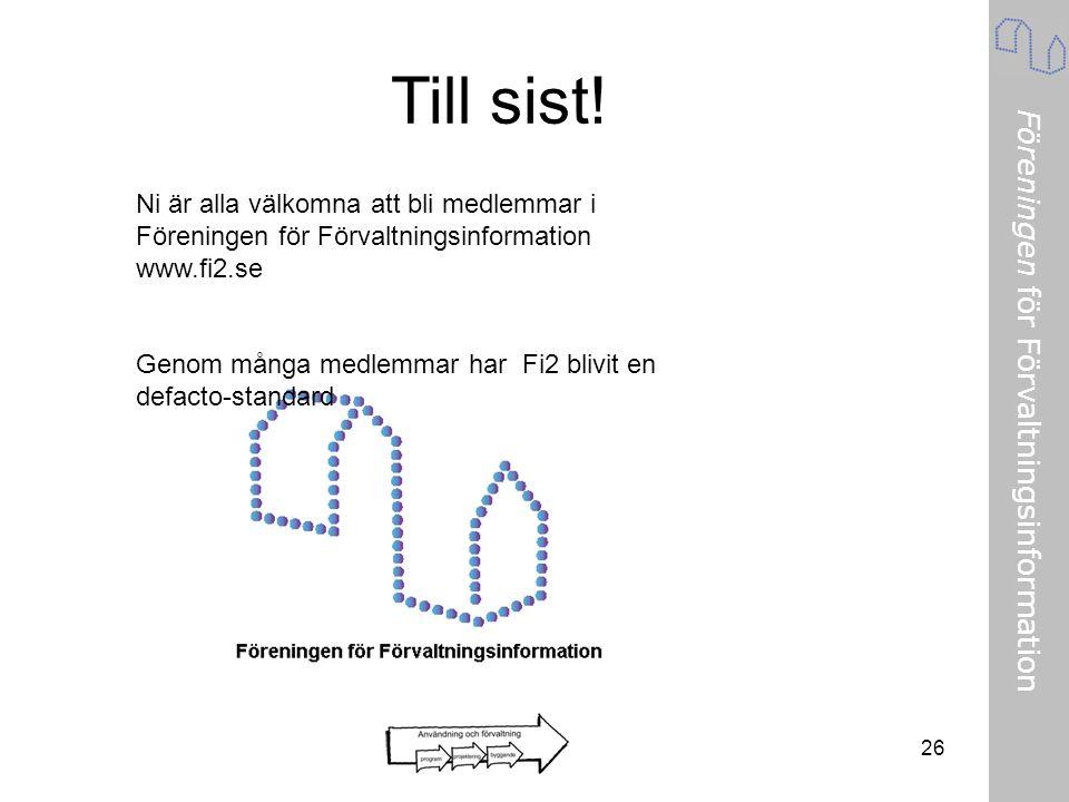 Till sist! Ni är alla välkomna att bli medlemmar i Föreningen för Förvaltningsinformation www.fi2.se.
