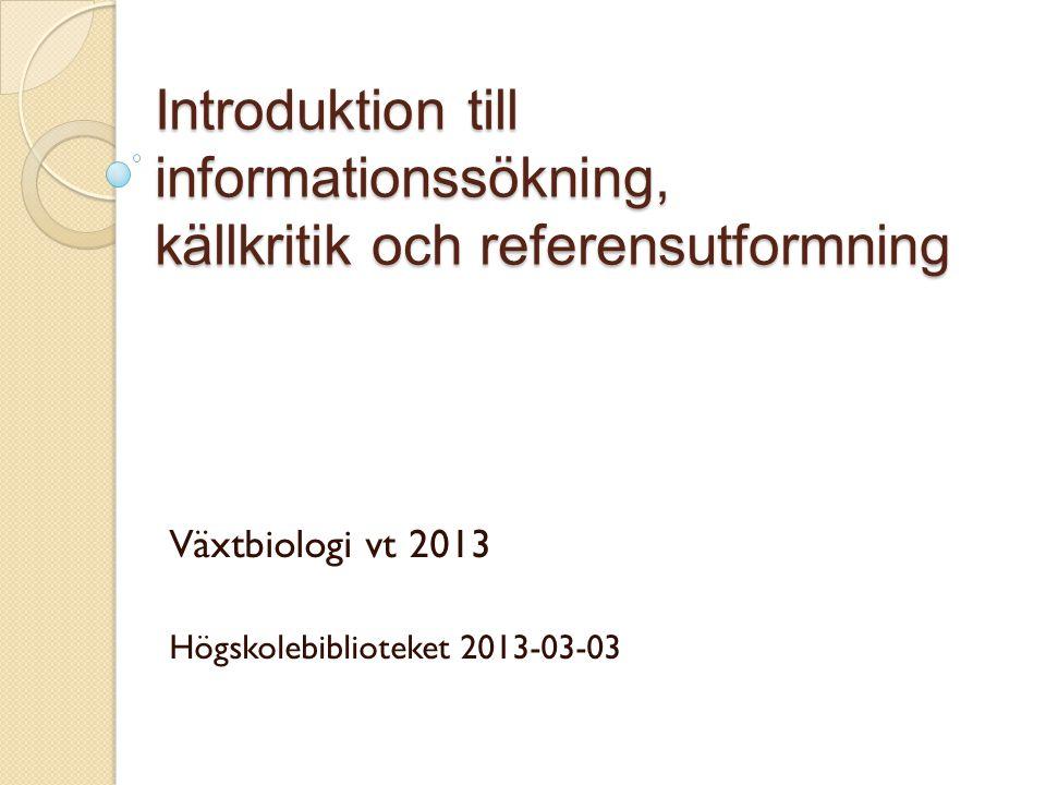 Växtbiologi vt 2013 Högskolebiblioteket 2013-03-03