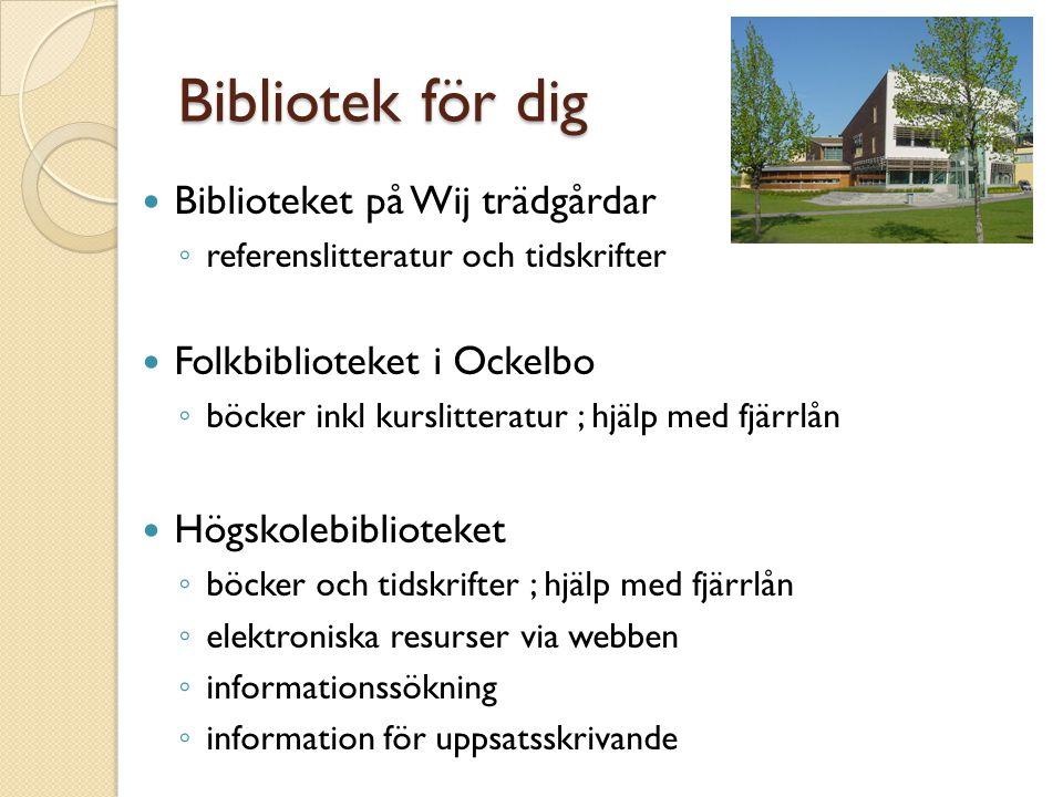 Bibliotek för dig Biblioteket på Wij trädgårdar