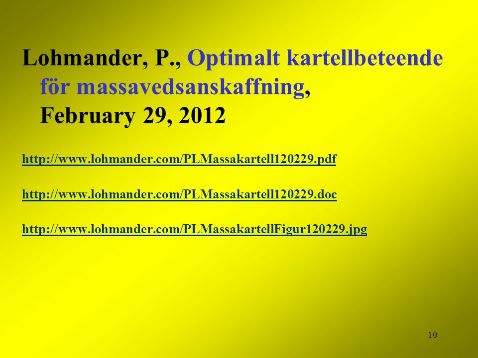 Lohmander, P., Optimalt kartellbeteende för massavedsanskaffning, February 29, 2012