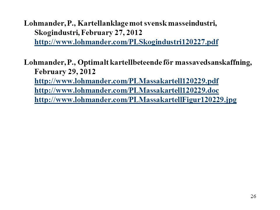 Lohmander, P., Kartellanklage mot svensk masseindustri, Skogindustri, February 27, 2012 http://www.lohmander.com/PLSkogindustri120227.pdf