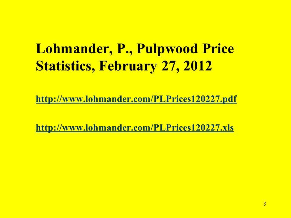 Lohmander, P., Pulpwood Price Statistics, February 27, 2012