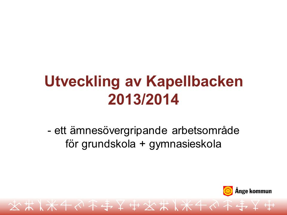 Utveckling av Kapellbacken 2013/2014