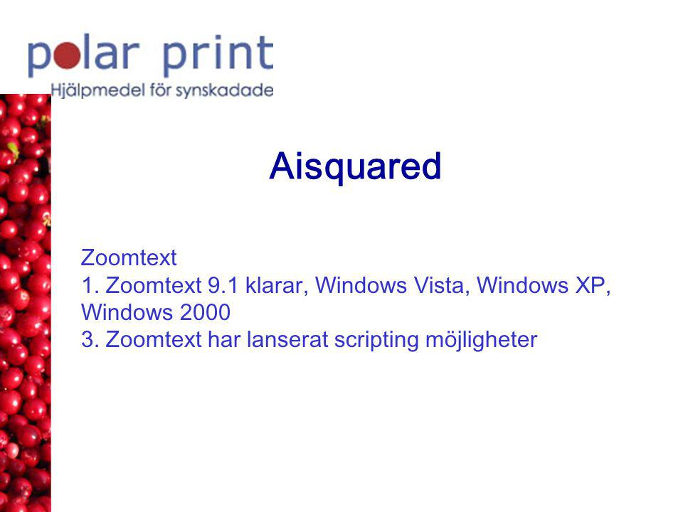 Aisquared Zoomtext. 1. Zoomtext 9.1 klarar, Windows Vista, Windows XP, Windows 2000.