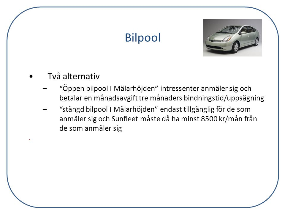 Bilpool Två alternativ