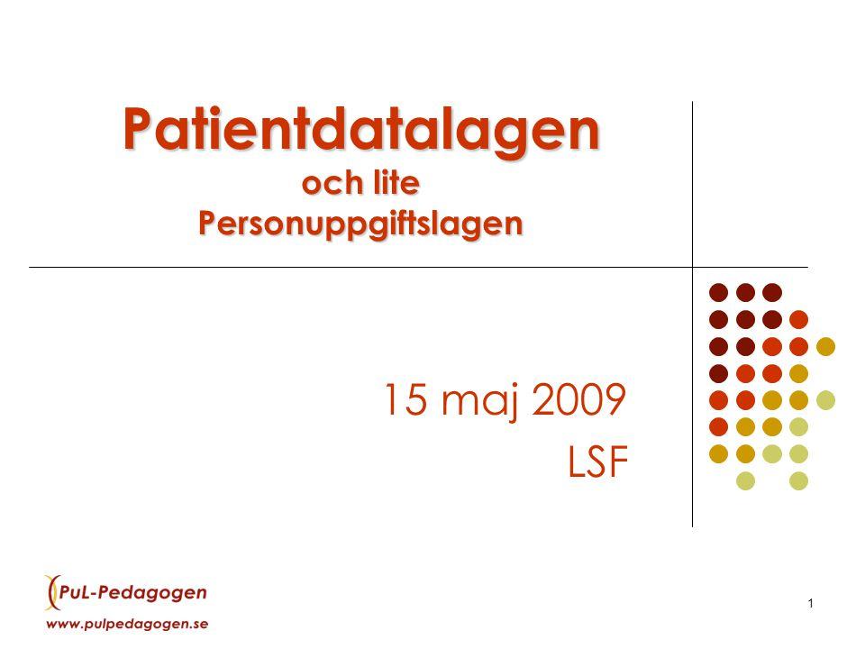 Patientdatalagen och lite Personuppgiftslagen