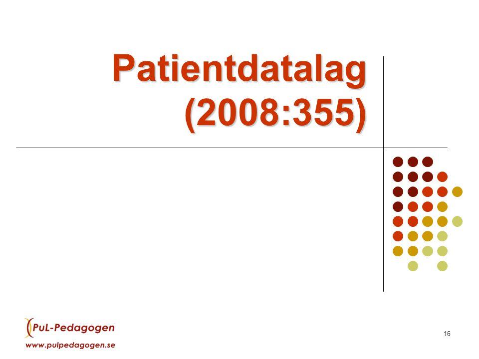 LSF 15 maj 2009 Patientdatalag (2008:355)