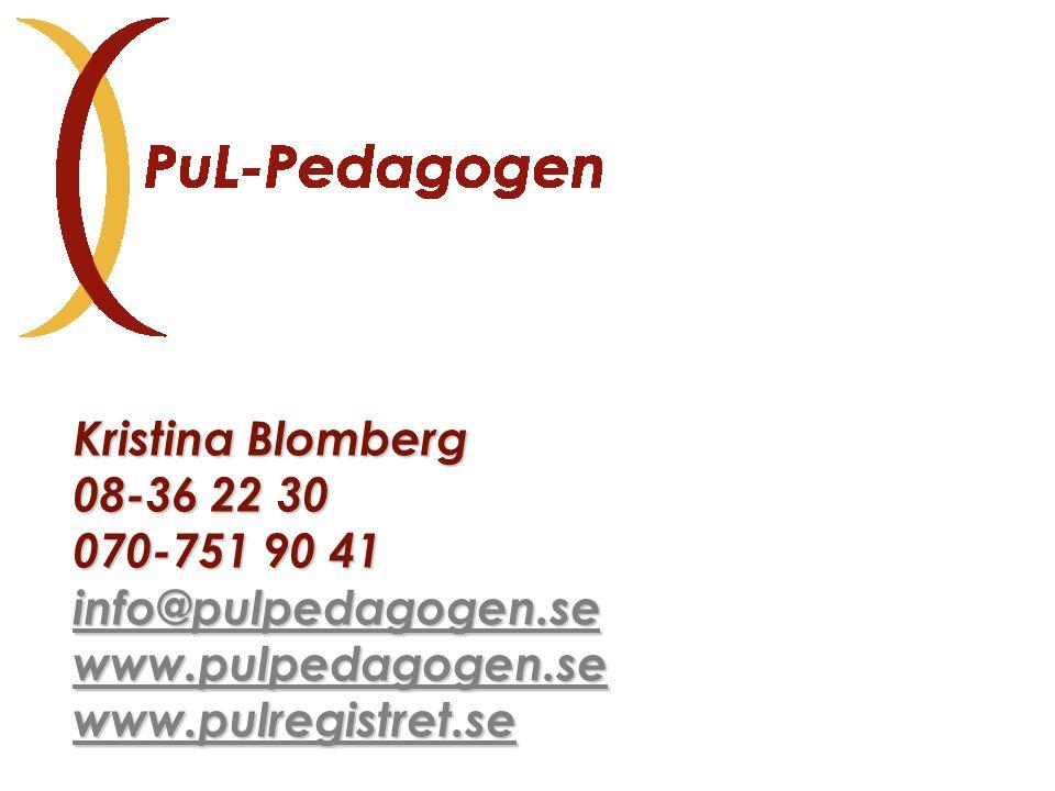 Kristina Blomberg 08-36 22 30 070-751 90 41 info@pulpedagogen.se