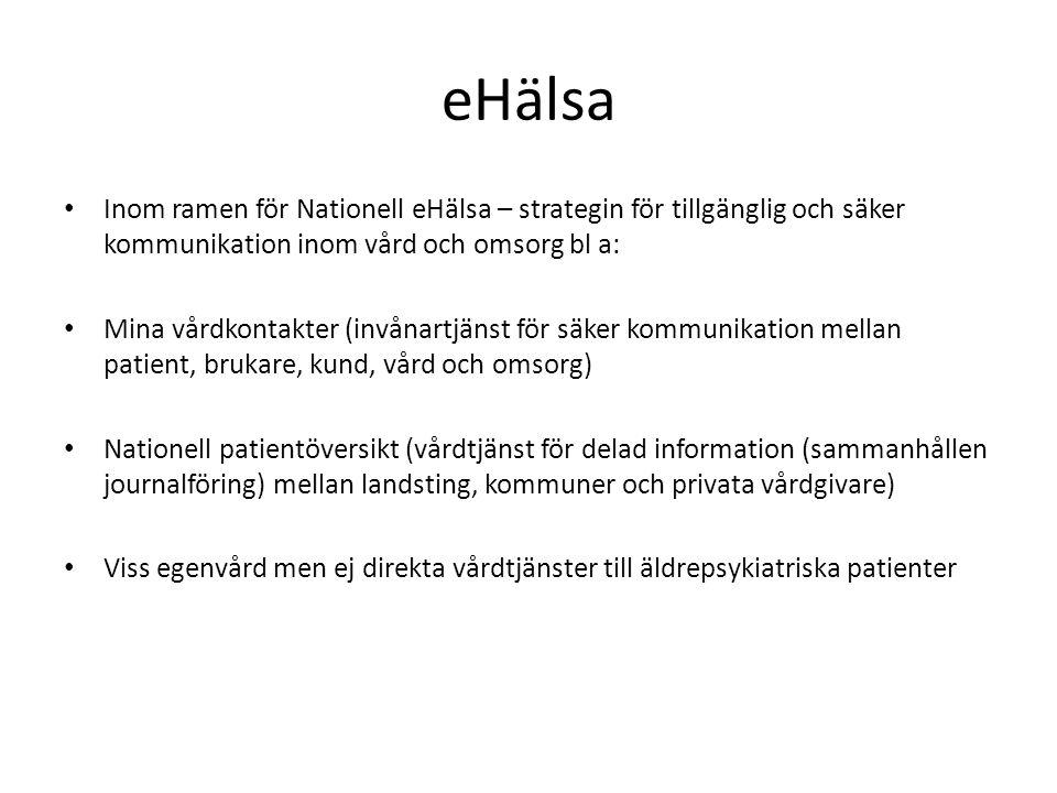 eHälsa Inom ramen för Nationell eHälsa – strategin för tillgänglig och säker kommunikation inom vård och omsorg bl a:
