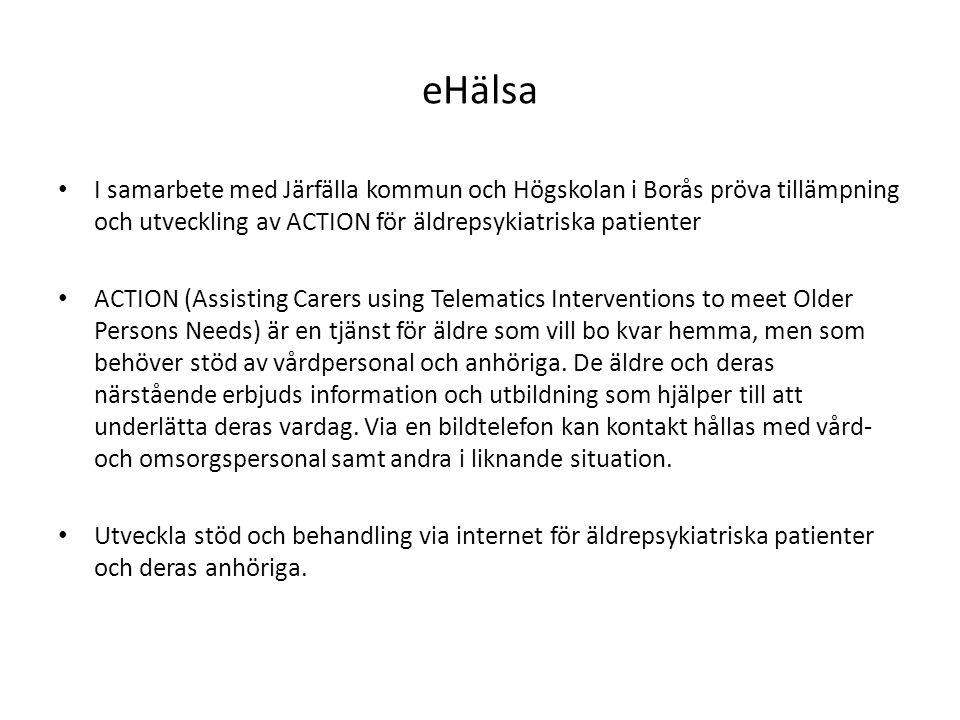 eHälsa I samarbete med Järfälla kommun och Högskolan i Borås pröva tillämpning och utveckling av ACTION för äldrepsykiatriska patienter.