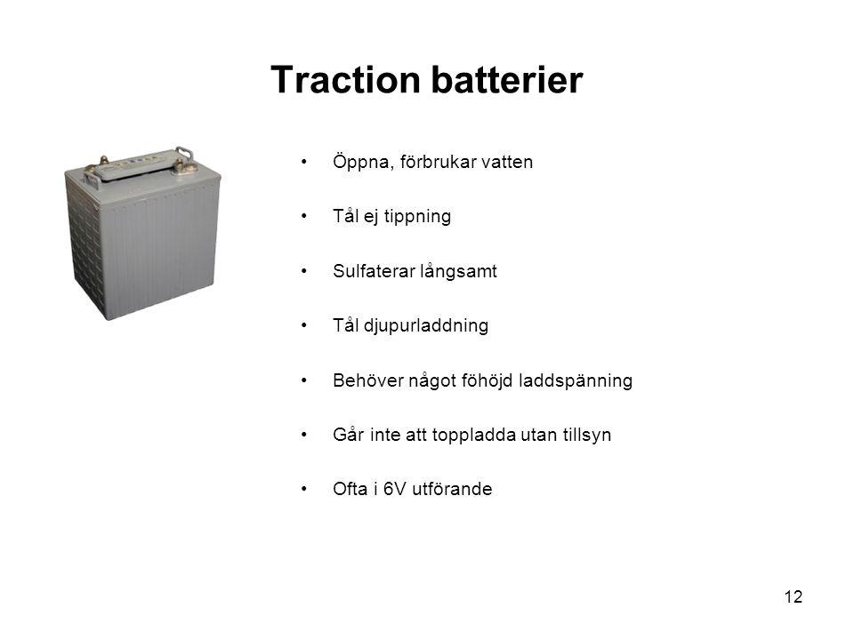 Traction batterier Öppna, förbrukar vatten Tål ej tippning