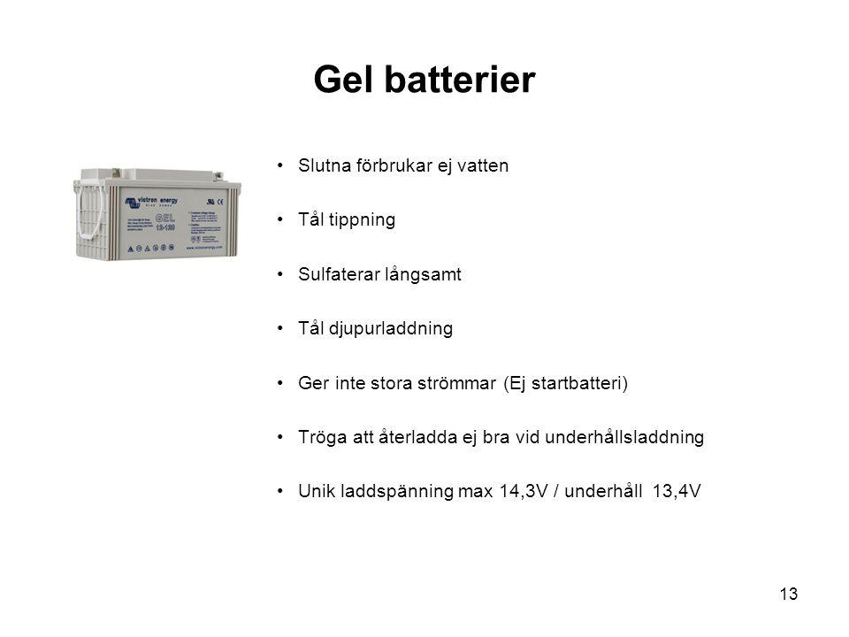 Gel batterier Slutna förbrukar ej vatten Tål tippning