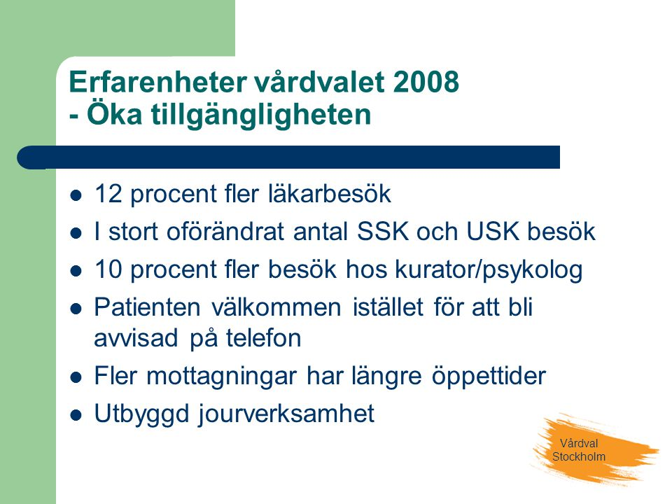 Erfarenheter vårdvalet 2008 - Öka tillgängligheten