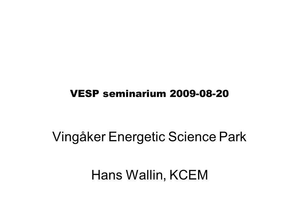 Vingåker Energetic Science Park Hans Wallin, KCEM