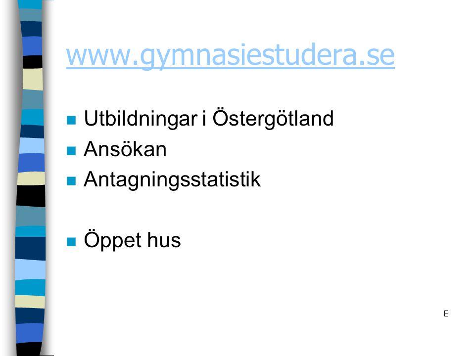 www.gymnasiestudera.se Utbildningar i Östergötland Ansökan
