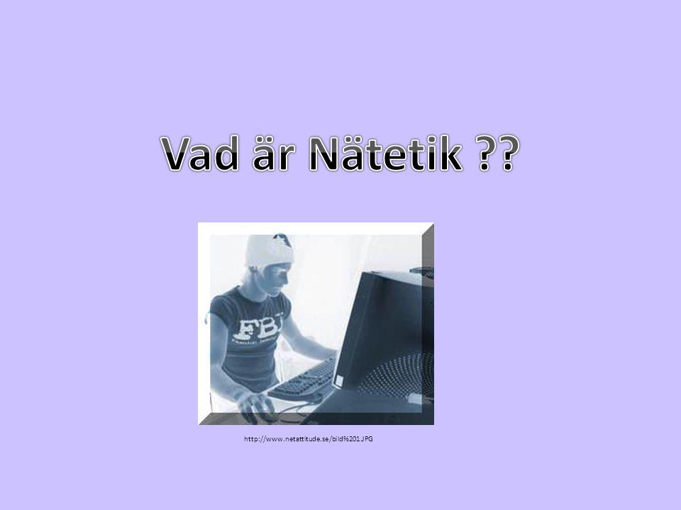 Vad är Nätetik http://www.netattitude.se/bild%201.JPG