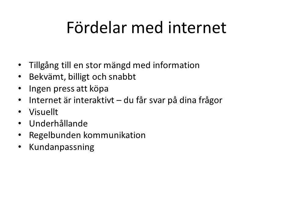 Fördelar med internet Tillgång till en stor mängd med information
