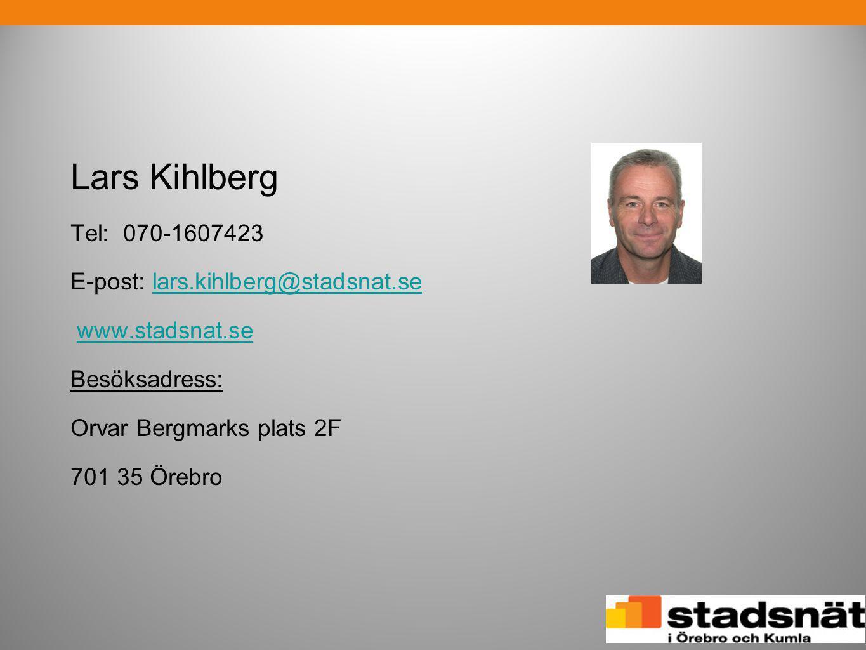 Lars Kihlberg Tel: 070-1607423 E-post: lars.kihlberg@stadsnat.se