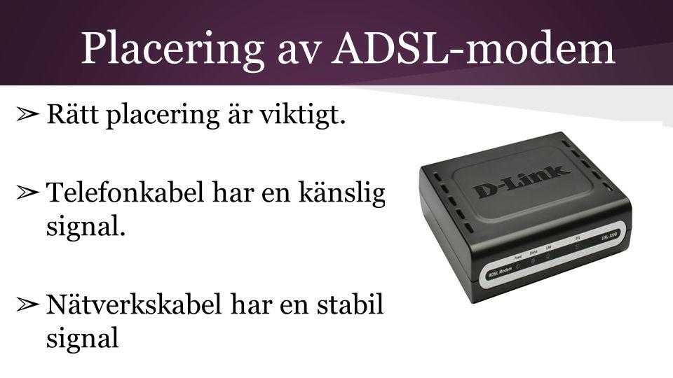 Placering av ADSL-modem