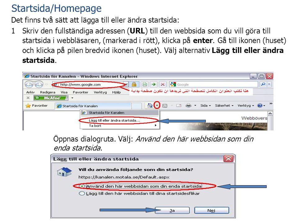 Startsida/Homepage Det finns två sätt att lägga till eller ändra startsida: