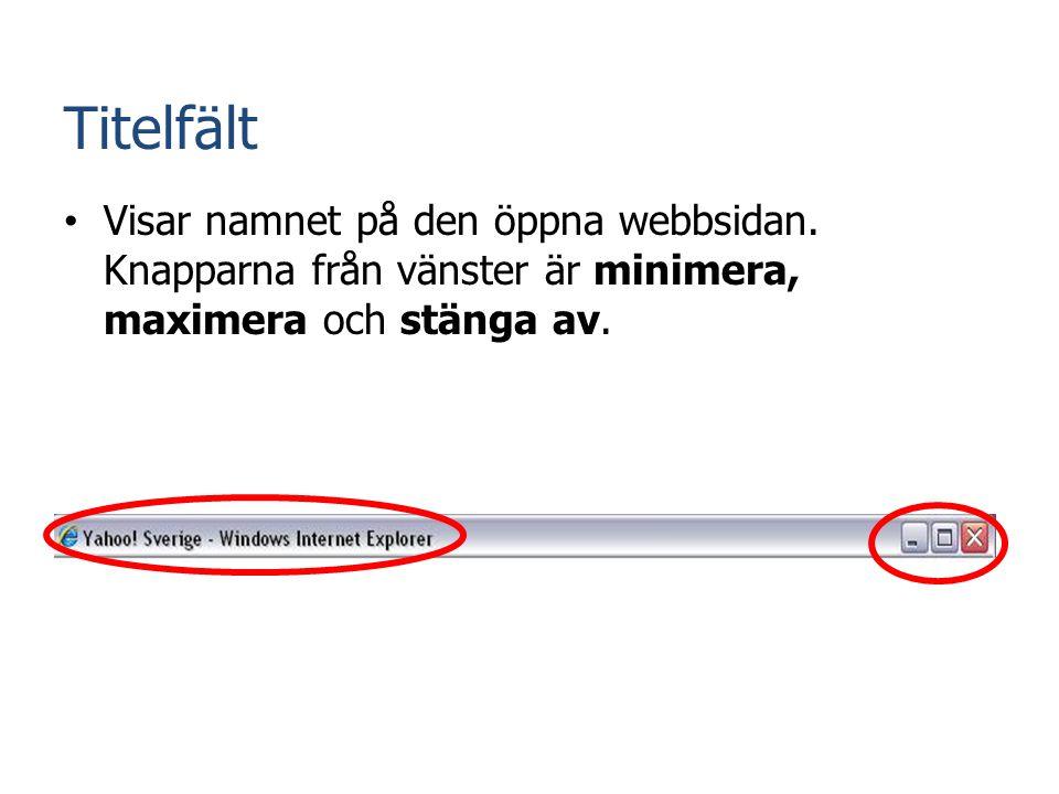 Titelfält Visar namnet på den öppna webbsidan.