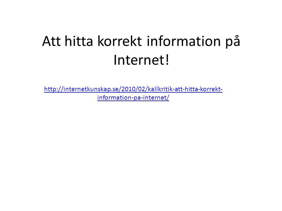 Att hitta korrekt information på Internet!