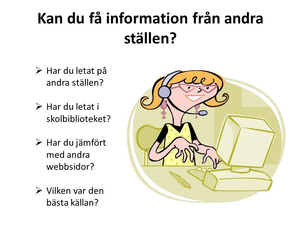 Kan du få information från andra ställen