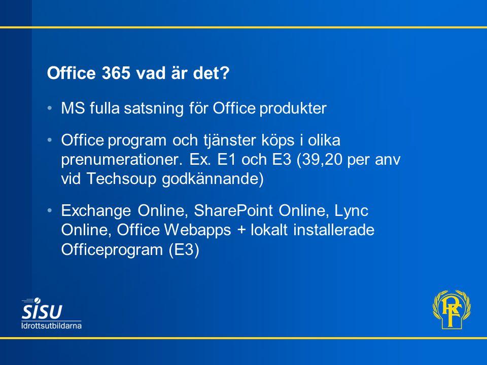 Office 365 vad är det MS fulla satsning för Office produkter