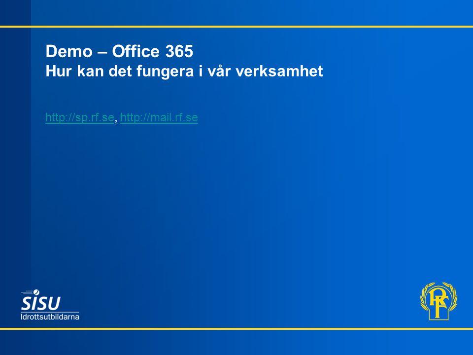 Demo – Office 365 Hur kan det fungera i vår verksamhet