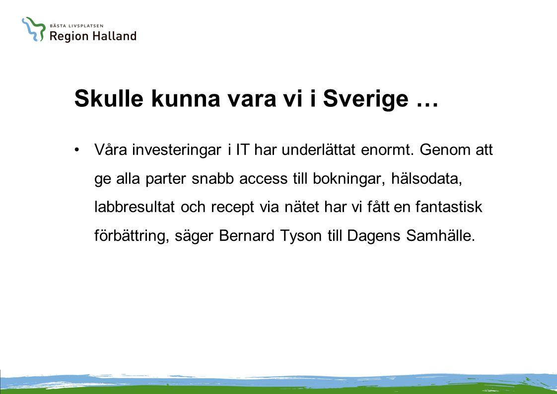 Skulle kunna vara vi i Sverige …