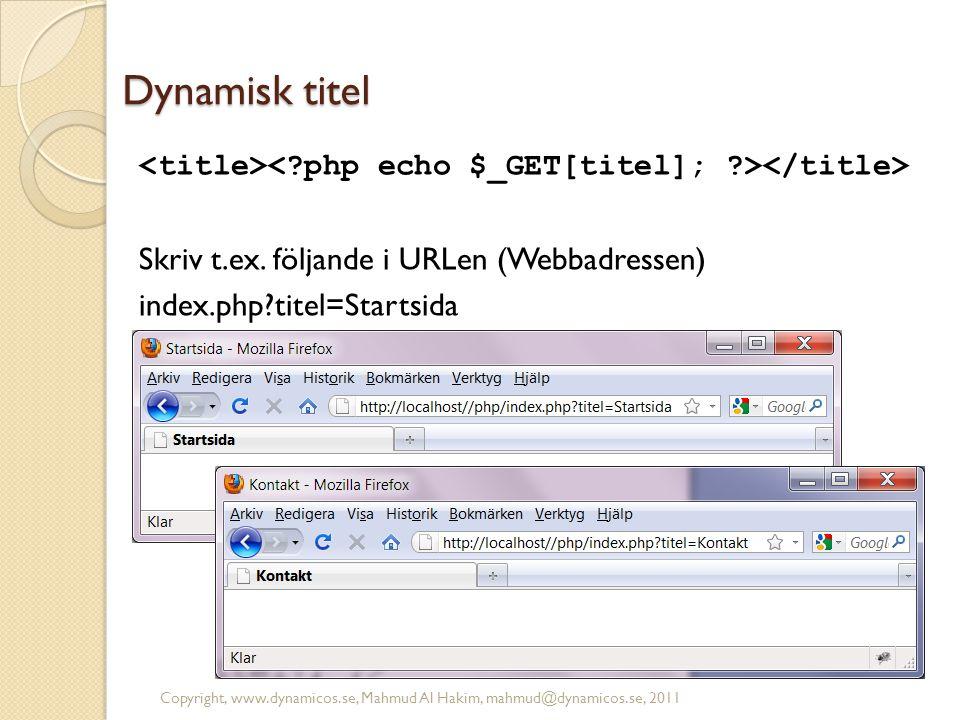 Dynamisk titel Skriv t.ex. följande i URLen (Webbadressen)