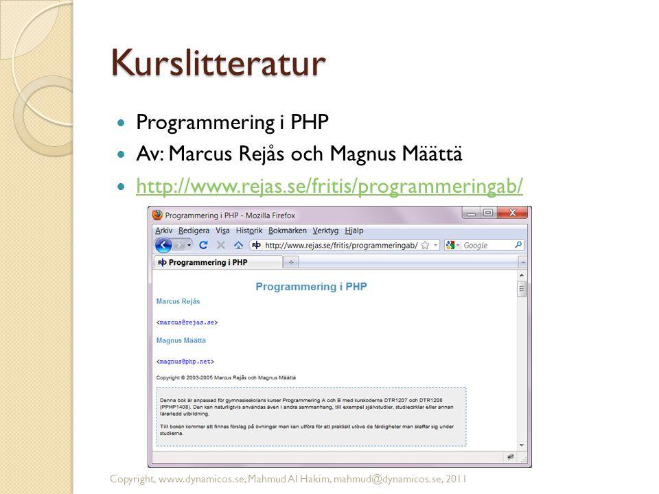 Kurslitteratur Programmering i PHP Av: Marcus Rejås och Magnus Määttä