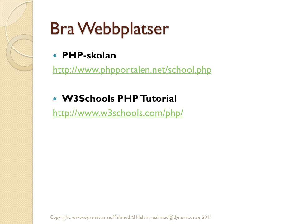 Bra Webbplatser PHP-skolan http://www.phpportalen.net/school.php