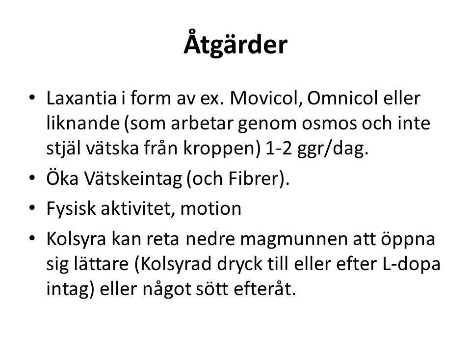 Åtgärder Laxantia i form av ex. Movicol, Omnicol eller liknande (som arbetar genom osmos och inte stjäl vätska från kroppen) 1-2 ggr/dag.