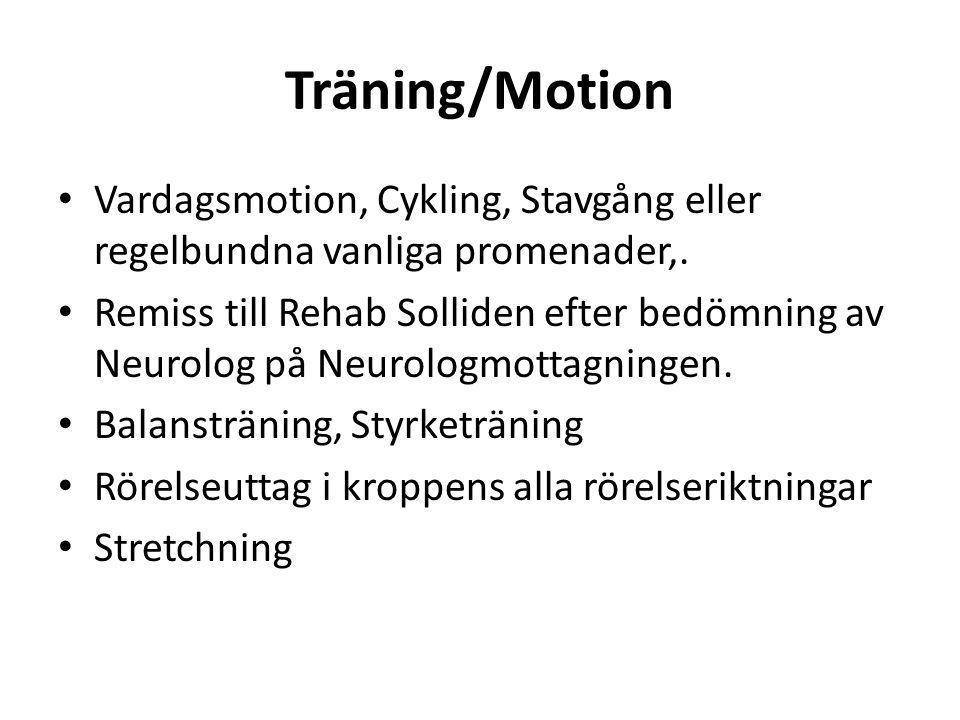 Träning/Motion Vardagsmotion, Cykling, Stavgång eller regelbundna vanliga promenader,.