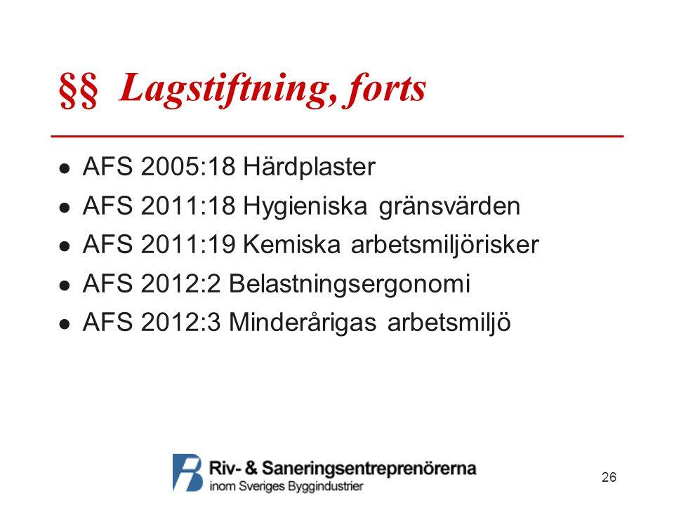 §§ Lagstiftning, forts AFS 2005:18 Härdplaster