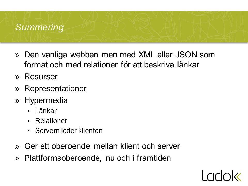 Summering Den vanliga webben men med XML eller JSON som format och med relationer för att beskriva länkar.