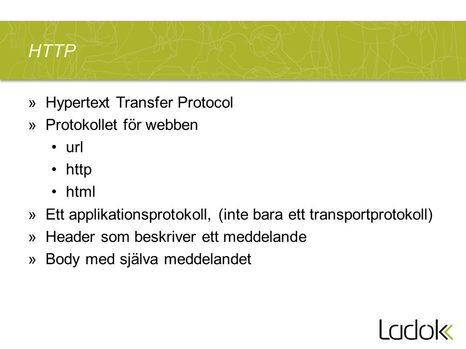 HTTP Hypertext Transfer Protocol Protokollet för webben url http html