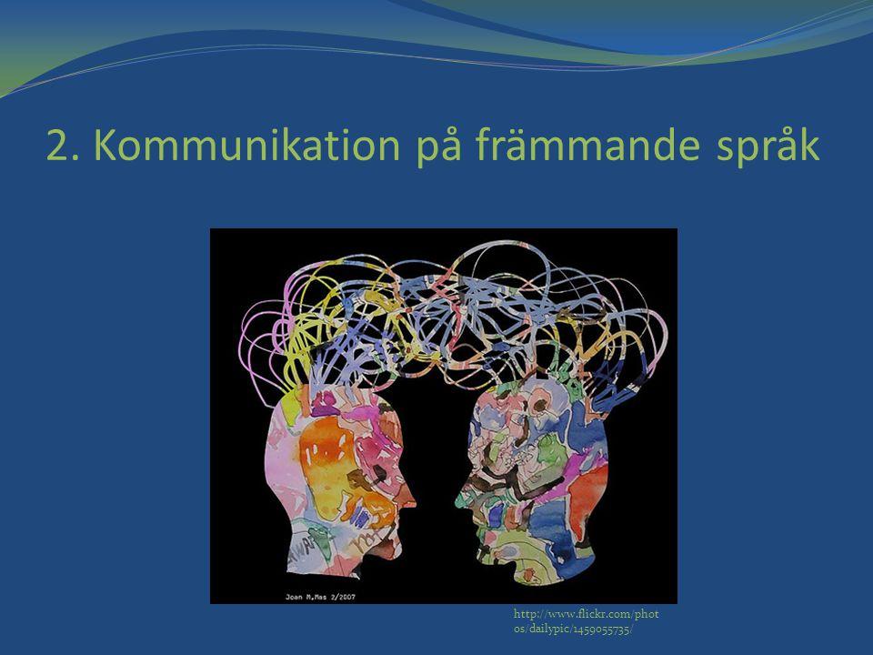2. Kommunikation på främmande språk