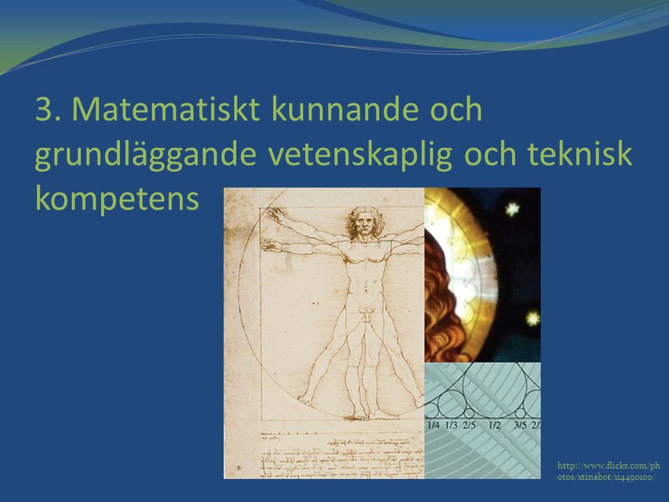 3. Matematiskt kunnande och grundläggande vetenskaplig och teknisk kompetens