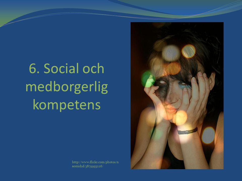 6. Social och medborgerlig kompetens