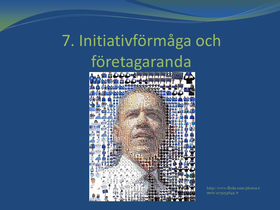 7. Initiativförmåga och företagaranda