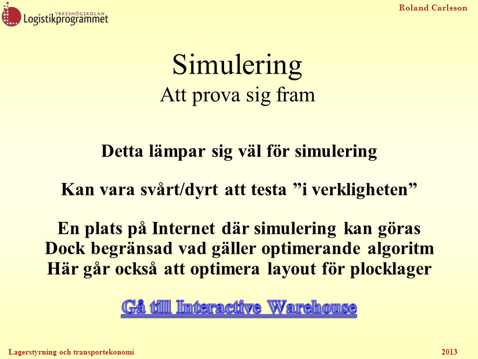 Simulering Att prova sig fram