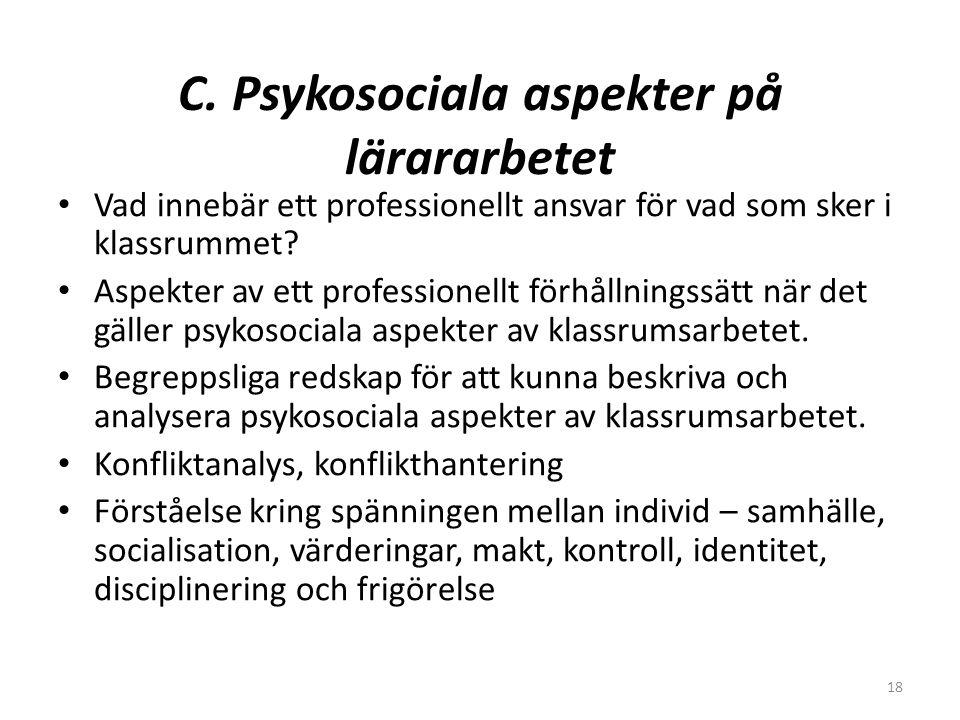 C. Psykosociala aspekter på lärararbetet
