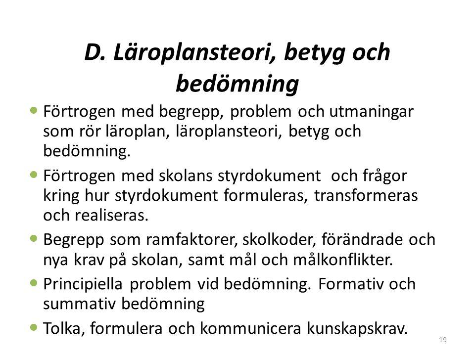 D. Läroplansteori, betyg och bedömning