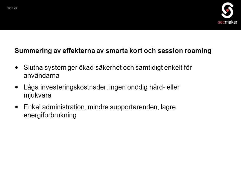 Summering av effekterna av smarta kort och session roaming