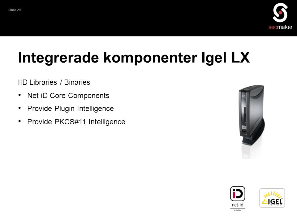 Integrerade komponenter Igel LX