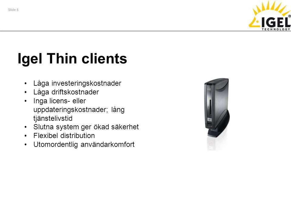 Igel Thin clients Låga investeringskostnader Låga driftskostnader