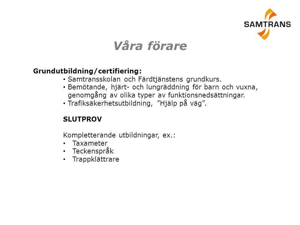Våra förare Samtransskolan och Färdtjänstens grundkurs.
