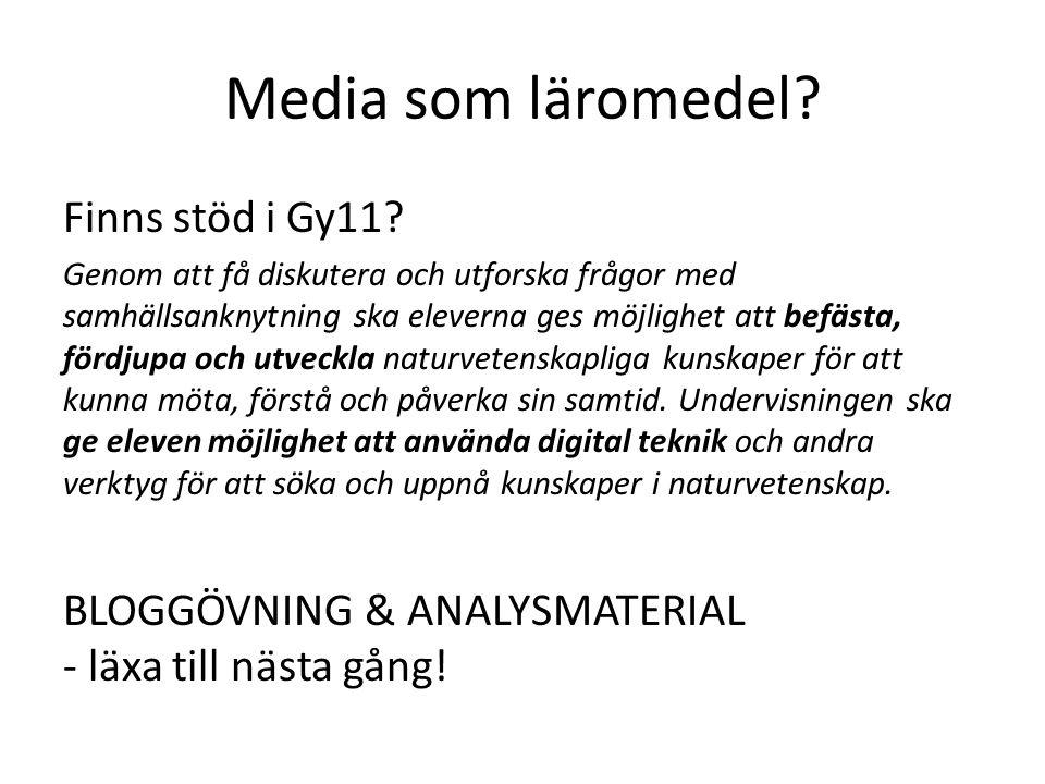 Media som läromedel Finns stöd i Gy11